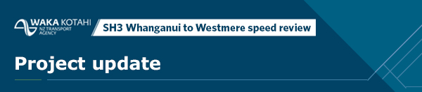 SH3 Whanganui to Westmere speed review project update